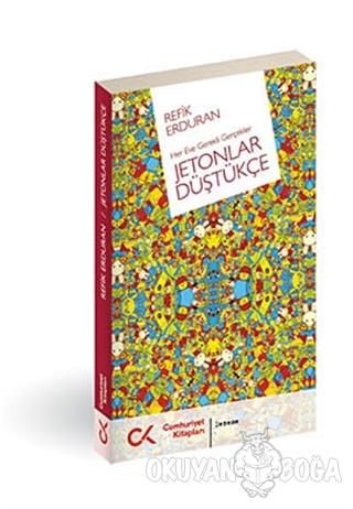 Jetonlar Düştükçe - Refik Erduran - Cumhuriyet Kitapları