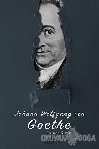 Johann Wolfgang von Goethe'nin Hayatı (Özel Ayracıyla)