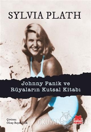 Johnny Panik ve Rüyaların Kutsal Kitabı - Sylvia Plath - Kırmızı Kedi