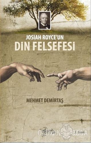 Josiah Royce'un Din Felsefesi - Mehmet Demirtaş - Otorite Yayınları