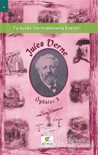 Jules Verne Öyküler 3 - Jules Verne - ELMA Yayınevi