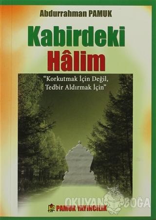 Kabirdeki Halim (Kıyamet-015 / P10) - Abdurrahman Pamuk - Pamuk Yayınc