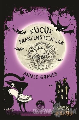 Kabus Kulübü - Küçük Frankenstein'lar - Annie Graves - Martı Genç Yayı