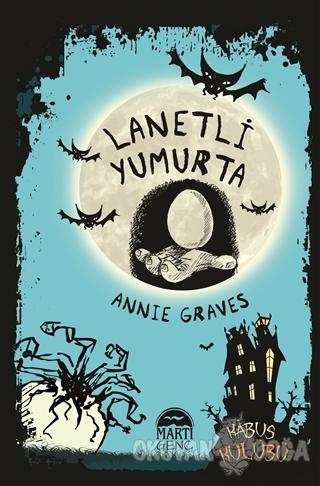 Kabus Kulübü - Lanetli Yumurta - Annie Graves - Martı Genç Yayınları