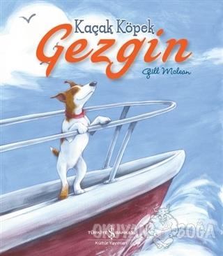 Kaçak Köpek Gezgin - Gill Mclean - İş Bankası Kültür Yayınları