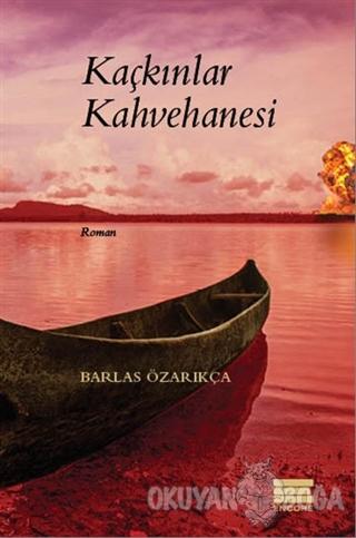 Kaçkınlar Kahvehanesi - Barlas Özarıkça - Encore Yayınları