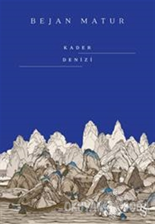 Kader Denizi - Bejan Matur - Everest Yayınları