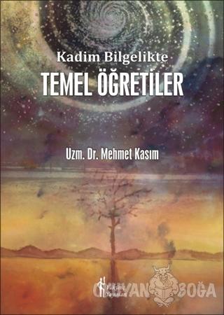 Kadim Bilgelikte Temel Öğretiler (Ciltli) - Mehmet Kasım - Yükünç Yayı