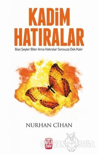 Kadim Hatıralar - Nurhan Cihan - Türdav Yayınları