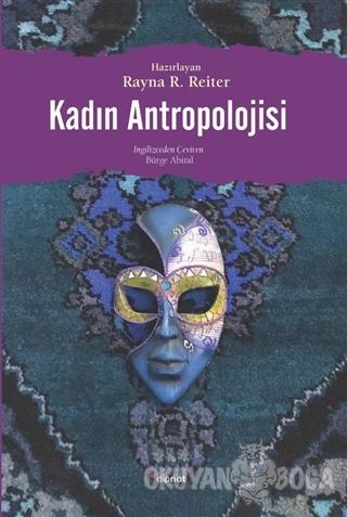 Kadın Antropolojisi - Rayna R. Reiter - Dipnot Yayınları