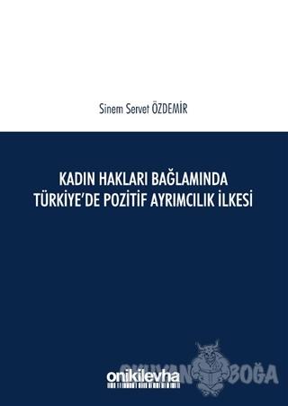 Kadın Hakları Bağlamında Türkiye'de Pozitif Ayrımcılık İlkesi