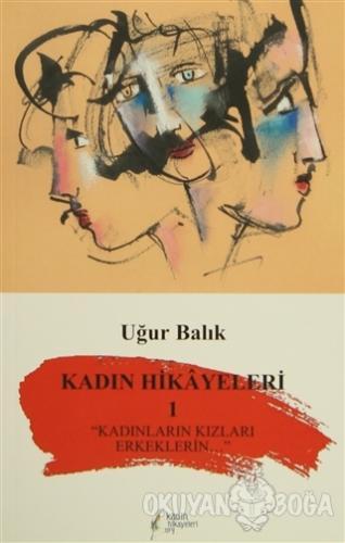 Kadın Hikayeleri 1 - Uğur Balık - kadinhikayeleri.org