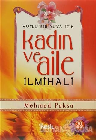 Kadın ve Aile İlmihali Mutlu Bir Yuva İçin (Ciltli) - Mehmed Paksu - N