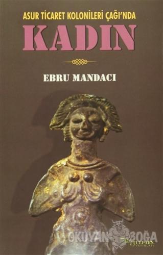 Kadın - Ebru Mandacı - Tulpars Yayınevi
