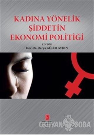 Kadına Yönelik Şiddetin Ekonomi Politiği