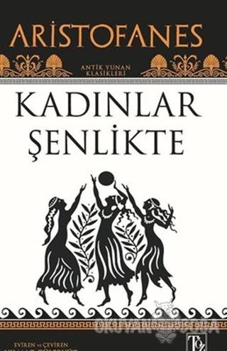 Kadınlar Şenlikte - Aristofanes - Töz Yayınları