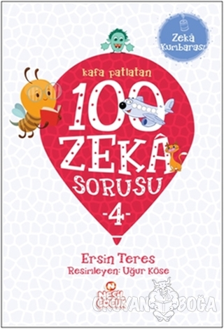 Kafa Patlatan 100 Zeka Sorusu - 4 - Ersin Teres - Nesil Çocuk Yayınlar
