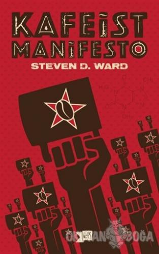 Kafeist Manifesto - Steven D. Ward - Altıkırkbeş Yayınları