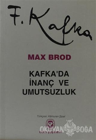 Kafka'da İnanç ve Umutsuzluk - Max Brod - Cem Yayınevi