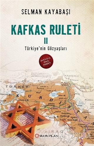 Kafkas Ruleti 2 - Türkiye'nin Gözyaşları - Selman Kayabaşı - Yakın Pla