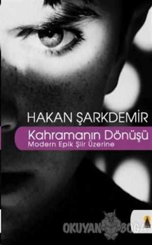 Kahramanın Dönüşü - Hakan Şarkdemir - Ebabil Yayınları