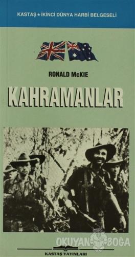 Kahramanlar - Ronald McKie - Kastaş Yayınları