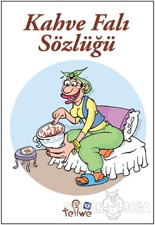 Kahve Falı Sözlüğü - Demet Kütükçü Safçı - Ceres Yayınları