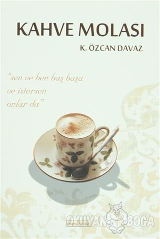 Kahve Molası - K. Özcan Davaz - Meşe Kitaplığı