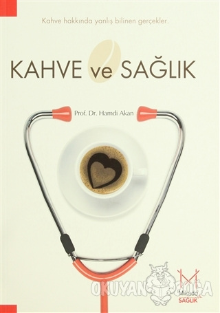 Kahve ve Sağlık - Hamdi Akan - Mikado Yayınları