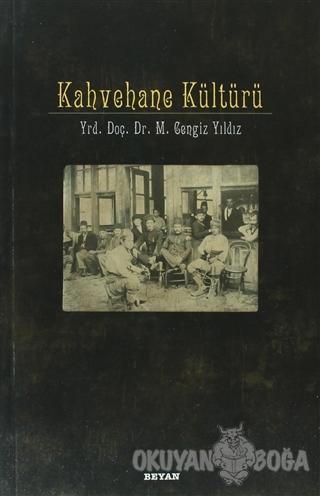 Kahvehane Kültürü - M. Cengiz Yıldız - Beyan Yayınları