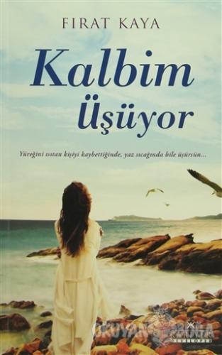 Kalbim Üşüyor - Fırat Kaya - Kariyer Yayınları