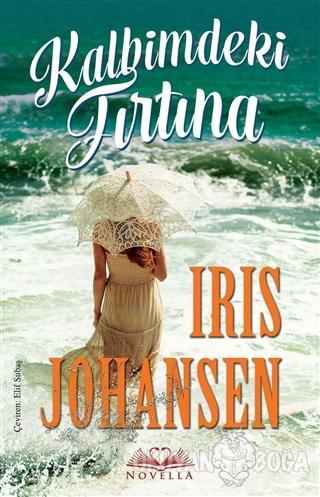 Kalbimdeki Fırtına - Iris Johansen - Novella