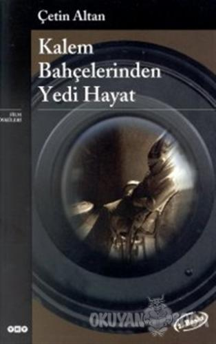 Kalem Bahçelerinden Yedi Hayat Film Öyküleri - Çetin Altan - Yapı Kred
