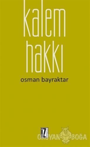 Kalem Hakkı - Osman Bayraktar - İz Yayıncılık