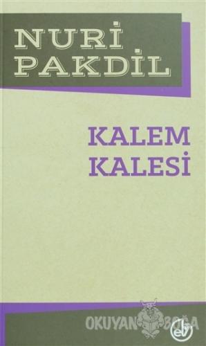 Kalem Kalesi - Nuri Pakdil - Edebiyat Dergisi Yayınları