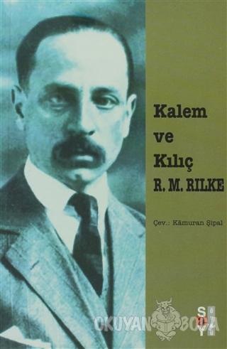 Kalem ve Kılıç - Rainer Maria Rilke - Say Yayınları