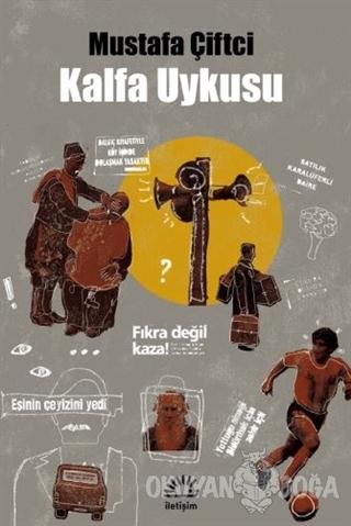 Kalfa Uykusu - Mustafa Çiftci - İletişim Yayınevi