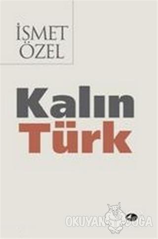 Kalın Türk - İsmet Özel - Şule Yayınları