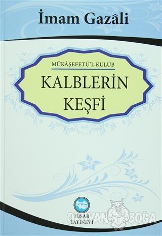Kalplerin Keşfi - Mükaşefetü'l Kulub (Ciltli) - İmam-ı Gazali - Hisar