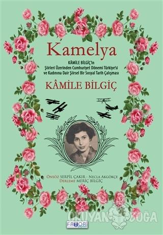 Kamelya - Kamile Bilgiç - Favori Yayınları