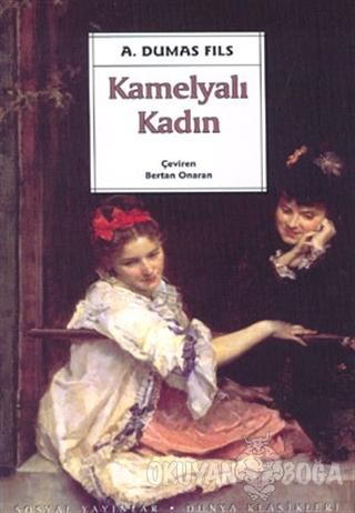 Kamelyalı Kadın - Alexandre Dumas Fils - Sosyal Yayınları