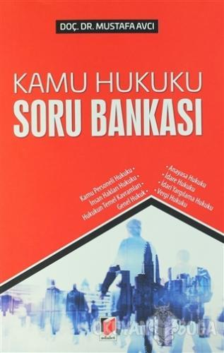 Kamu Hukuku Soru Bankası - Mustafa Avcı - Adalet Yayınevi