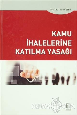 Kamu İhalelerine Katılma Yasağı (Ciltli) - Yasin Sezer - Adalet Yayıne