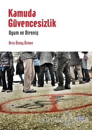 Kamuda Güvencesizlik - Arzu Özsoy Özmen - Nota Bene Yayınları