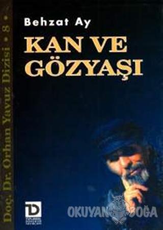 Kan ve Gözyaşı - Behzat Ay - Toplumsal Dönüşüm Yayınları