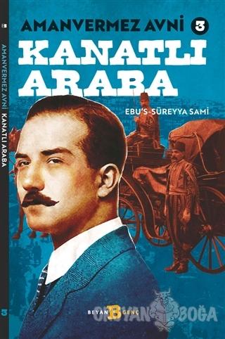 Kanatlı Araba - Amanvermez Avni 3 - Ebu's Süreyya Sami - Beyan Yayınla