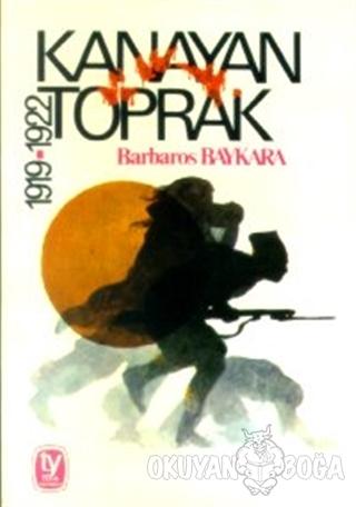 Kanayan Toprak 1919-1922 - Barbaros Baykara - Tekin Yayınevi