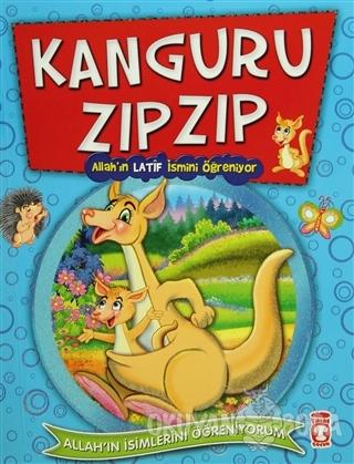 Kanguru Zıpzıp - Allah'ın Latif İsmini Öğreniyor - Nur Kutlu - Timaş Ç