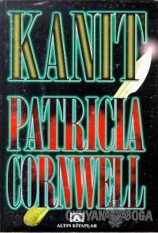 Kanıt - Patricia D. Cornwell - Altın Kitaplar