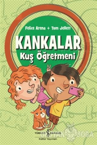 Kankalar - Kuş Öğretmeni - Felice Arena - İş Bankası Kültür Yayınları